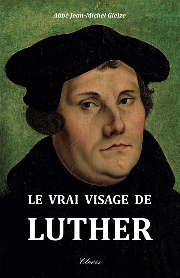 Le vrai visage de Luther